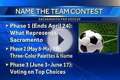 Sacramento's soccer team is looking for a name